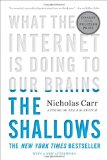The Shallows: What the net Is Doing to the Brains