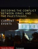 Current Events: Decoding the Conflict Between Israel and the Palestinians - The History and Terms of the Middle East Peace Process (Illustrated)