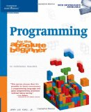 Programming for the Absolute Beginner (No Experience Required (Course Technology))