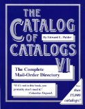 The Catalog of Catalogs VI: The Complete Mail-Order Directory