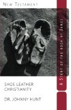 Shoe Leather Christianity: A study of the book of James (Non-disposable curriculum) (Volume 7)