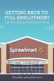 Getting Back to Full Employment: A Better Bargain for Working People