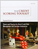 The Credit Scoring Toolkit: Theory and Practice for Retail Credit Risk Management and Decision Automation