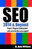 SEO 2014 & Beyond: Search engine optimization will never be the same again!