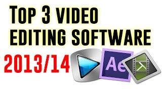 (Updated!) Top 3 Video Editing Software | 2014 | Updated Version!
